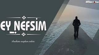 Ey Nefsim ! | İbrahim Soydan Erden
