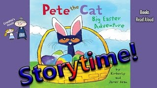 PETE THE CAT BIG EASTER ADVENTURE Read Aloud ~ Easter Stories for Kids ~ Kids Read Along Books