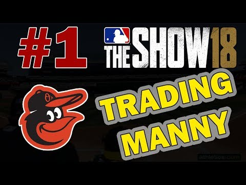 TRADING MANNY MACHADO | BALTIMORE ORIOLES FRANCHISE REBUILD EPISODE 1 MLB 18