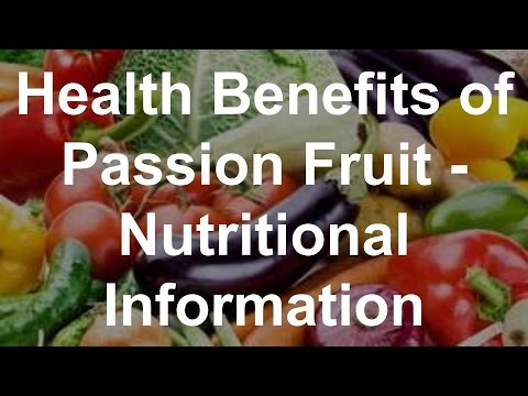 Health Benefits of Passion Fruit - Nutritional Information