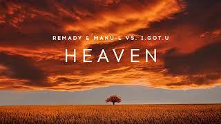 Remady & Manu-L vs. I.GOT.U - Heaven