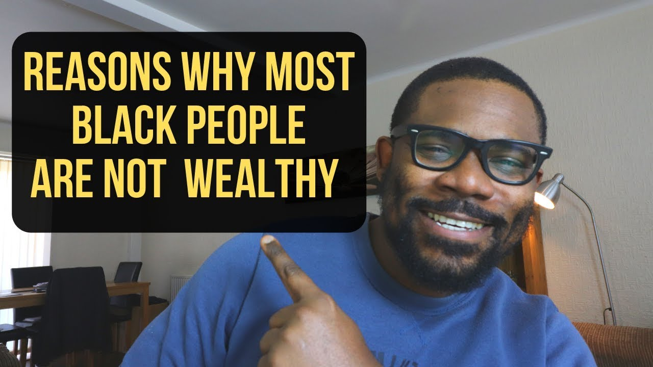 3 Reasons Why Most Black People Are Not Wealthy // SAY IT LIKE IT IS - Ep 19