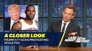 Trump Attacks Protesting Athletes A Closer Look