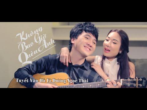 Dương Ngọc Thái & Tuyết Vân Hà [ Không Bao Giờ Quên Anh (MV HD)]