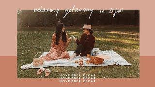 Relaxing Getaway In Ojai | November Recap