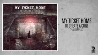 Watch My Ticket Home Fear Complex video