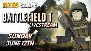 Battlefield 1 Multiplayer Livestream! - Sunday June 12th 2:00 PM PST