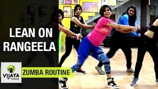 "Zumba Routine By Vijaya on "" Lean on Rangeela Mix """