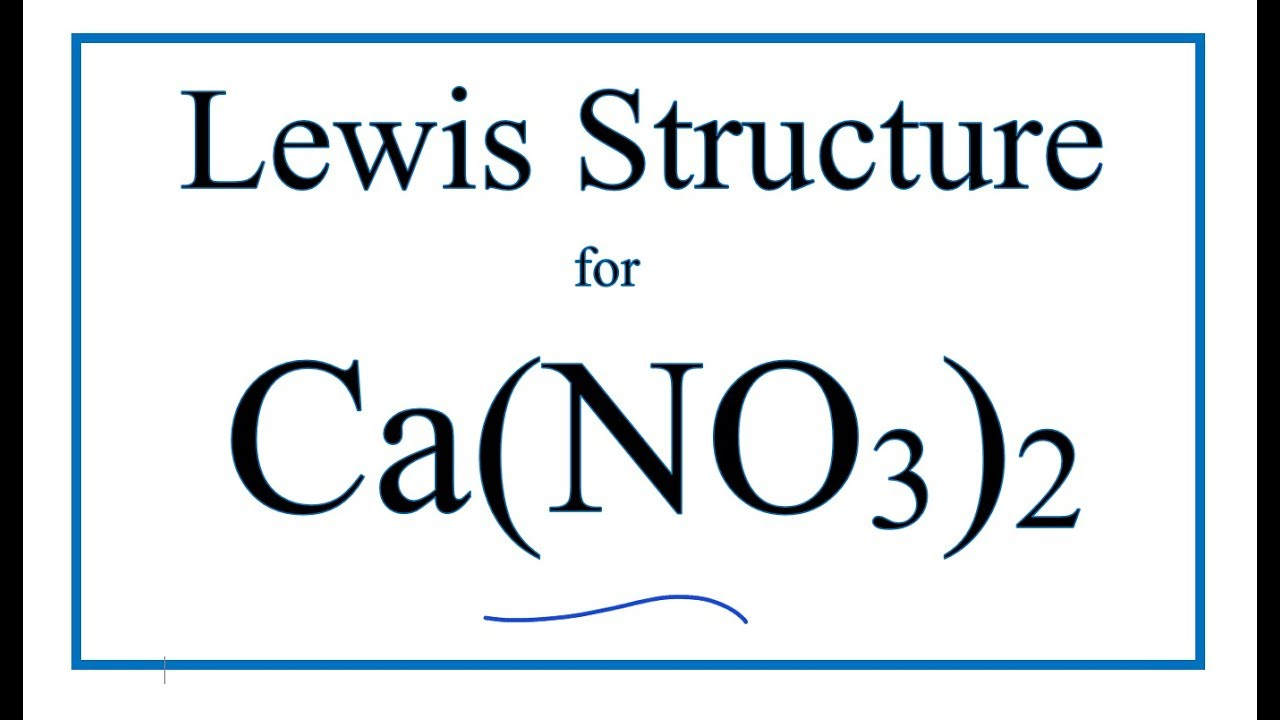 how to draw the lewis dot structure for ca no3 2 calcium nitrate [ 1280 x 720 Pixel ]