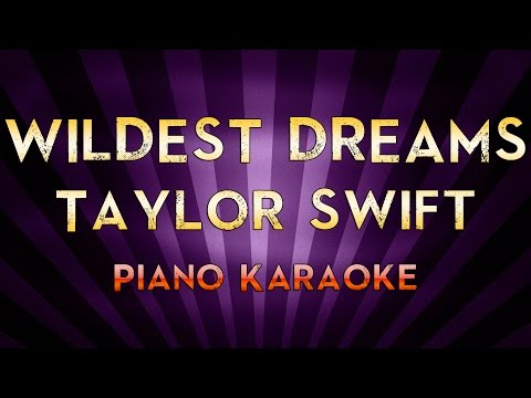 Wildest Dreams - Taylor Swift | Higher Key Piano Karaoke Instrumental Lyrics Cover Sing Along