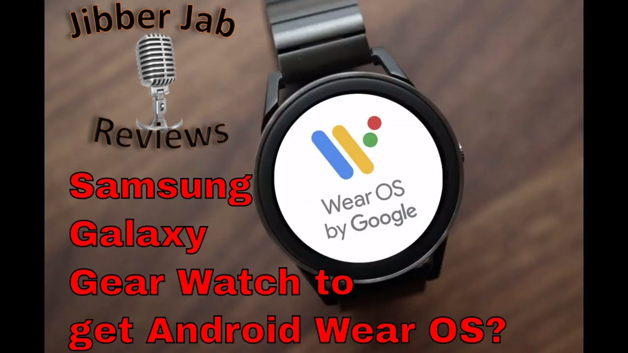 Samsung Galaxy Gear Watch - Pros/Cons of Tizen vs  Android Wear OS - Jibber  Jab Reviews!