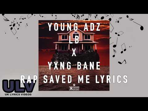 Yxng Bane x (D-Block Europe) Young Adz x LB - Rap Saved Me Lyrics (Any Minute Now)