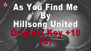 Hillsong United | As You Find Me Instrumental Music and Lyrics (Original Key +10 C)