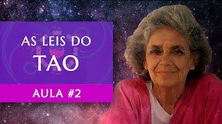 Aula #2 - As Leis do TAO - Maria Flávia de Monsaraz