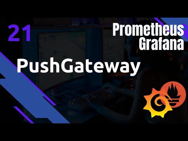 PROMETHEUS - 21. PUSHGATEWAY : CENTRALISATION DE METRIQUES