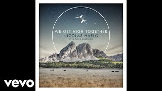 Nicolas Haelg, Tyler Sjöström - We Get High Together (Pseudo…