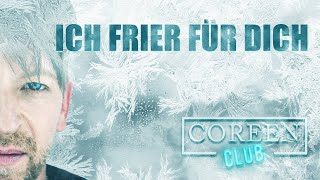 Ich frier für dich - COREEN CLUB - Official Musik Video