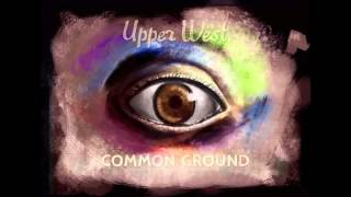 Common Ground - Upper West (Co. Prod. by Alex Sterling)