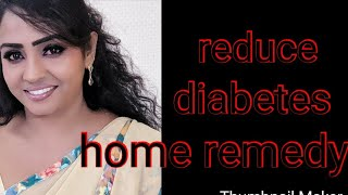 #bloodglucoes level reduced within 10 days home remedy in Tamil