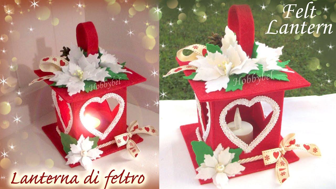 Lanterna Feltro Natale Idea Fai Da Te Diy Felt Lantern Christmas Decoration Linterna De Fieltro