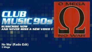 O Mega - No War - Radio Edit