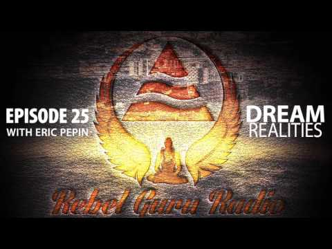 Dream Realities –  Entering Dreams and Psychic Connections | Rebel Guru® Radio: Episode #25