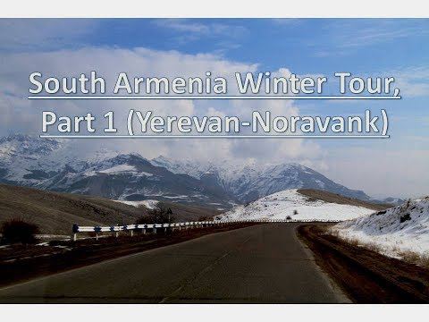 South Armenia Winter Tour, Part1: Yerevan To Noravank Monastery