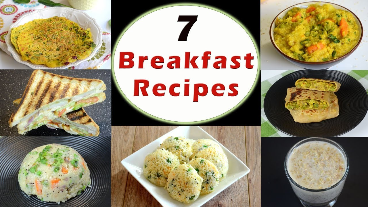 7 Breakfast Recipes Part 1 Indian Breakfast Recipes Healthy And Quick Breakfast Recipes