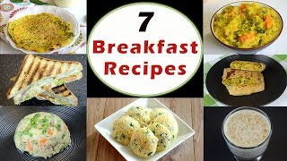 7 Breakfast Recipes - Part 1 | Indian Breakfast Recipes | Healthy and Quick Breakfast Recipes