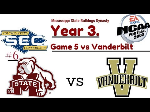 NCAA Football 2003 Mississippi State Dynasty - Year 3 - Game 5 @ Vanderbilt