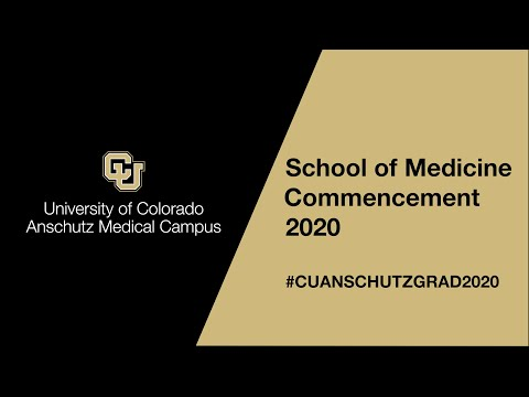 University Of Colorado School Of Medicine - 2020 Virtual Hooding & Oath Ceremony