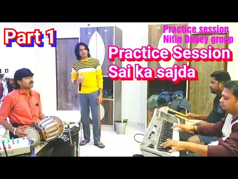 Practice session before the show part 1/Sai ka sajda /Super hit Sai bhajan of Nitin Dubey