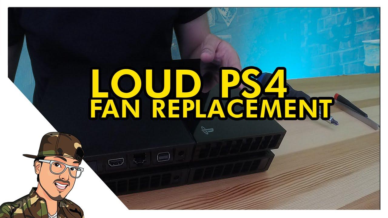 Loud PS4 Fan Replacement