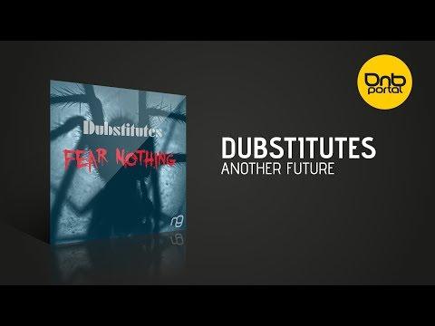 Dubstitutes - Another Future [NexGen Music]