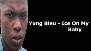 Yung Bleu - Ice On My Baby (Lyrics)