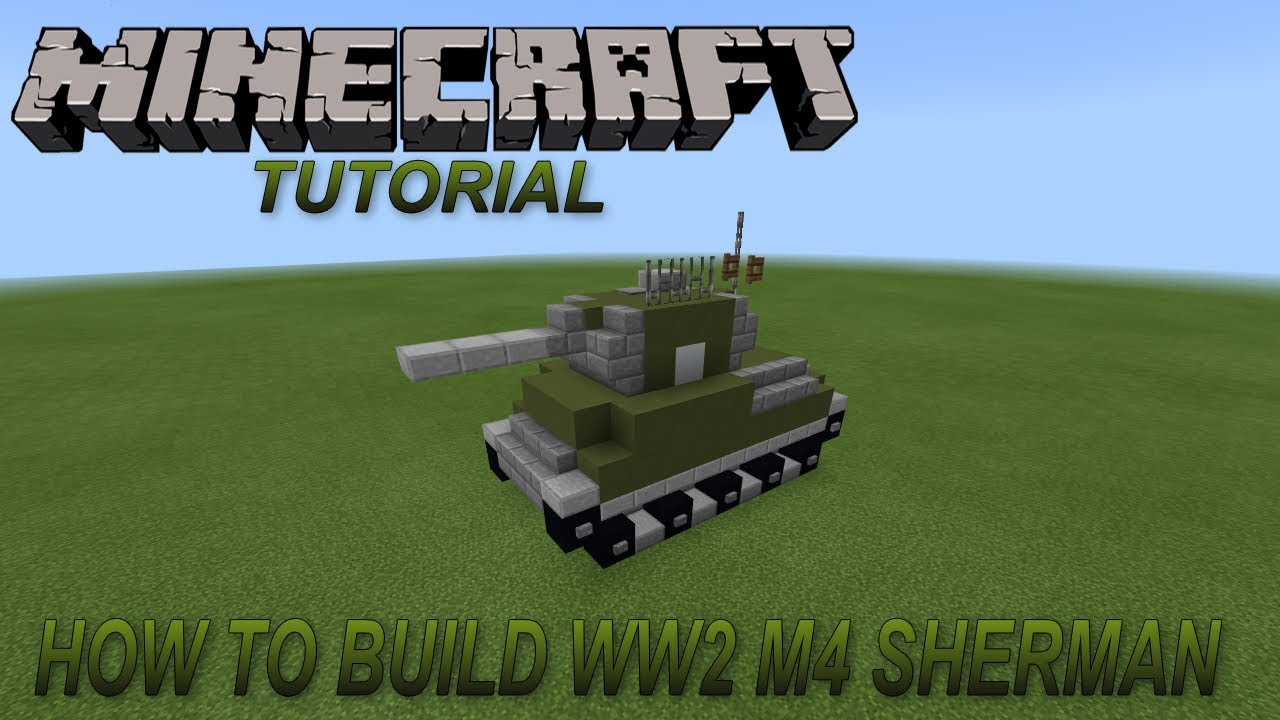 Minecraft Tutorial How To Build WW2 M4 Sherman Update Version
