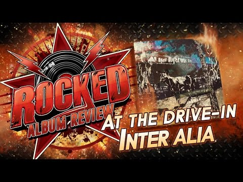 At The Drive-In – Inter Alia | Album Review | Rocked