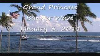 Grand Princess Sail-Away Banner Wave - 1/3/2011