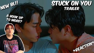 (NEW BL!!!) STUCK ON YOU | TRAILER - REACTION