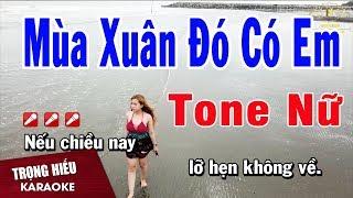 Karaoke Mùa Xuân Đó Có Em Tone Nữ Nhạc Sống | Trọng Hiếu