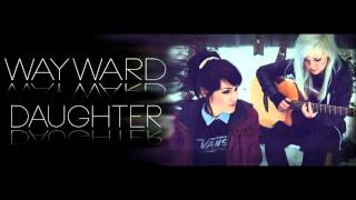 Wayward Daughter - For The Keeping (Studio Demo prod by JKITCH)