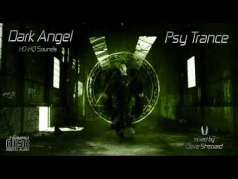 Psy Trance-DARK ANGEL mixed by Dave Shepard(Low to High)