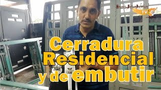Colocación de Cerradura Residencial y de embutir