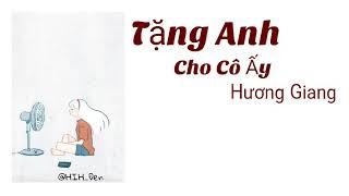 Tăng Anh Cho Cô Ấy   Hương Giang idol  Lyric video.