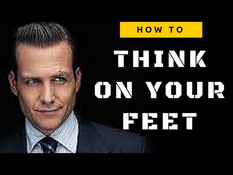 HOW TO THINK ON YOUR FEET (HARVEY SPECTER EDITION)