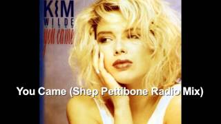 Kim Wilde - You Came (Shep Pettibone Radio Mix)