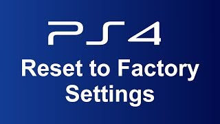 Reset PS4 to Factory Settings