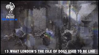 What London's Isle of Dogs Used to be Like | British Pathé Gems Nº13