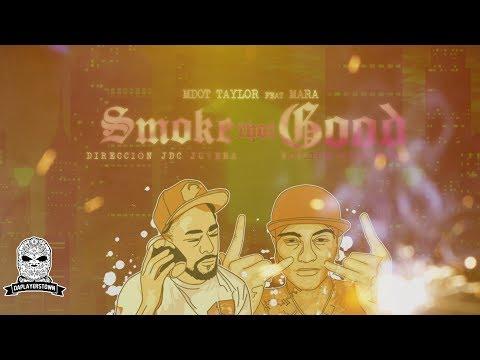 MARA & MDot Taylor - Smoke That Good (Lyric Video)