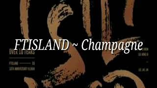 FTISLAND ~ Champagne { Lyrics }